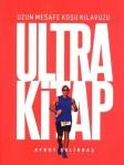 Aykut Çelikbaş - Ultra Kitap Uzun Mesafe Koşu Kılavuzu